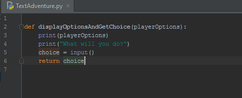 A helper function to get player choices. Functions like this help keep the logic code of the game clean, and prevent retyping similar lines of code over and over.